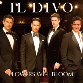 Flowers will bloom single de il divo en apple music - Il divo gruppo musicale ...