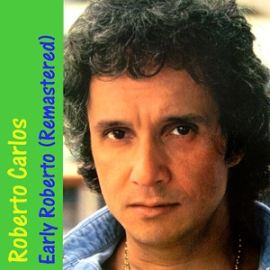 Early Roberto (Remastered) Mp3 Download