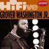 Rhino Hi-Five: Grover Washington Jr. - EP, Grover Washington, Jr.