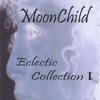 Eclectic Collection I, Moonchild
