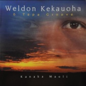 Weldon Kekauoha & Tapa Groove - Kanaka Maoli