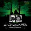 40 Greatest Hits  Sabri Brothers songs