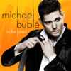 Michael Bublé - To Be Loved artwork