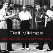 Dell Vikings - Come Go with Me