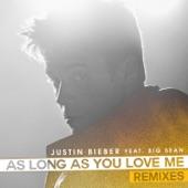 As Long As You Love Me (Remixes) [feat. Big Sean]