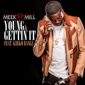 Young & Gettin' It (feat. Kirko Bangz) - Single Mp3 Download