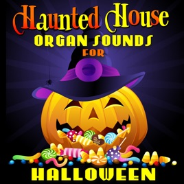 ‎Haunted House Organ Sounds for Halloween by Halloween Organ Donors