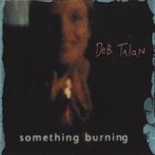 Deb Talan - Something Burning