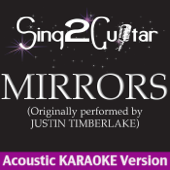 Mirrors (Originally Performed By Justin Timberlake) [Acoustic Karaoke Version]