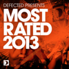 Defected Presents Most Rated 2013 - Various Artists