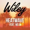 Heatwave (feat. Ms D) [Remixes] - EP, Wiley