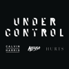 Calvin Harris & Alesso - Under Control (feat. Hurts) artwork