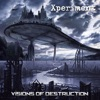 Visions of Destruction, Xperiment