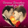 Someone Somewhere Is Made for You (A Collection of Love Songs)