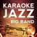 L-O-V-E (Karaoke Version) [Originally Performed By Nat King Cole] - Karaoke Jazz Big Band