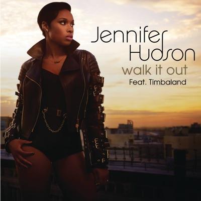 Walk It Out (feat. Timbaland) - Single - Jennifer Hudson