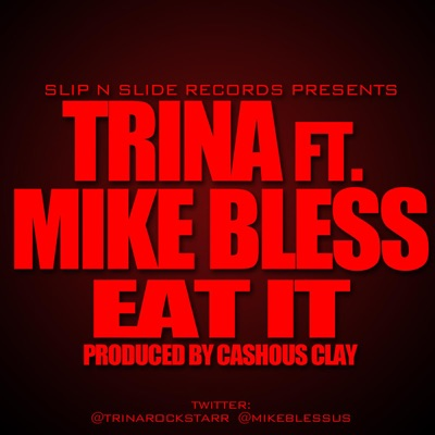 Eat It (feat. Mike Bless) - Single - Trina