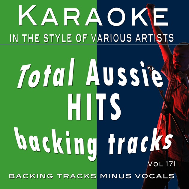 Total Aussie Hits Backing Tracks Vol 171 Backing Tracks By Backing Tracks Minus Vocals On Apple Music