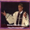 Your Precious Faith, Apostolic Church of God & Bishop Arthur Brazier