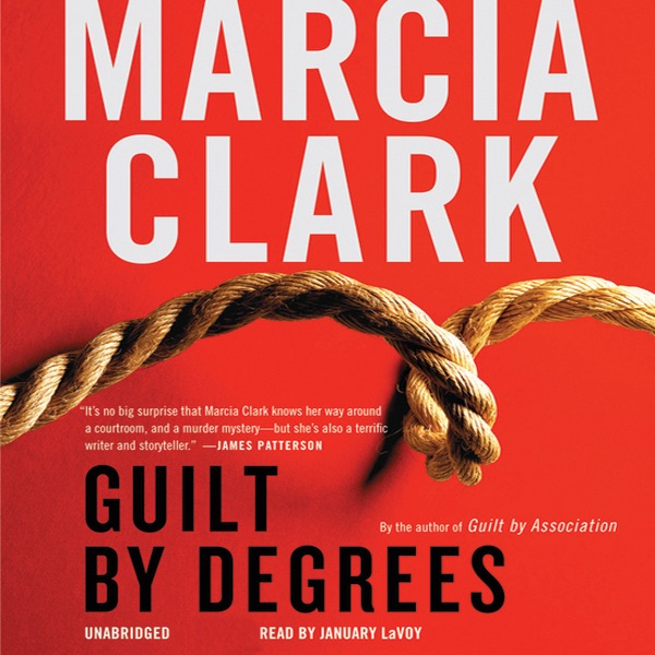 Guilt By Degrees Unabridged By Marcia Clark Download Guilt By