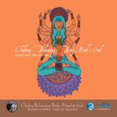 Chakra Balancing: Body, Mind and Soul # 2