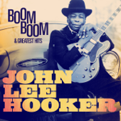 John Lee Hooker: Boom Boom and Greatest Hits (Remastered)