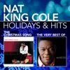 Holidays & Hits: The Christmas Song / The Very Best of Nat King Cole