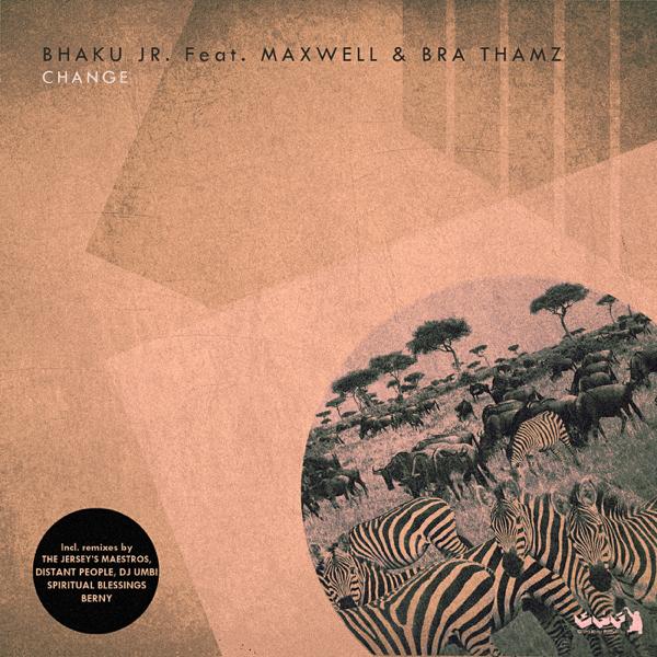 Change (feat  Maxwell & Bra Thamz) [Remixes] by Bhaku Jr