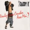 Daddy K - Voulez-vous coucher avec moi ? (Radio Edit) artwork