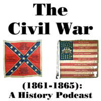 Podcast cover art for The Civil War (1861-1865): A History Podcast