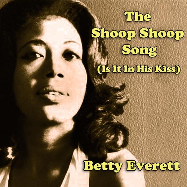 Betty Everett - The Shoop Shoop Song (It's In His Kiss)