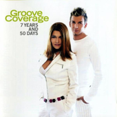 7 Years and 50 Days (Radio Edit) - Groove Coverage