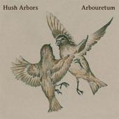 Hush Arbors - Prayer of Forgetfulness