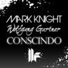 Conscindo (Club Mix) - Single, Mark Knight & Wolfgang Gartner