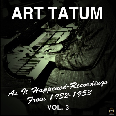 As It Happened: Recordings from 1932-1953, Vol. 3 - Art Tatum