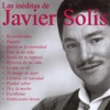 Las Inéditas de Javier Solis, Javier Solís