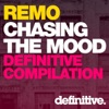 Chasing the Mood Remo s Definitive Compilation