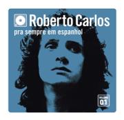 El Año Pasado (No Año Passado) - Roberto Carlos - Roberto Carlos