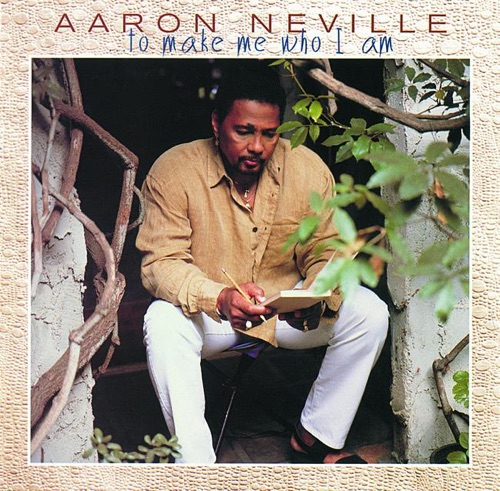 Aaron Neville - To Make Me Who I Am