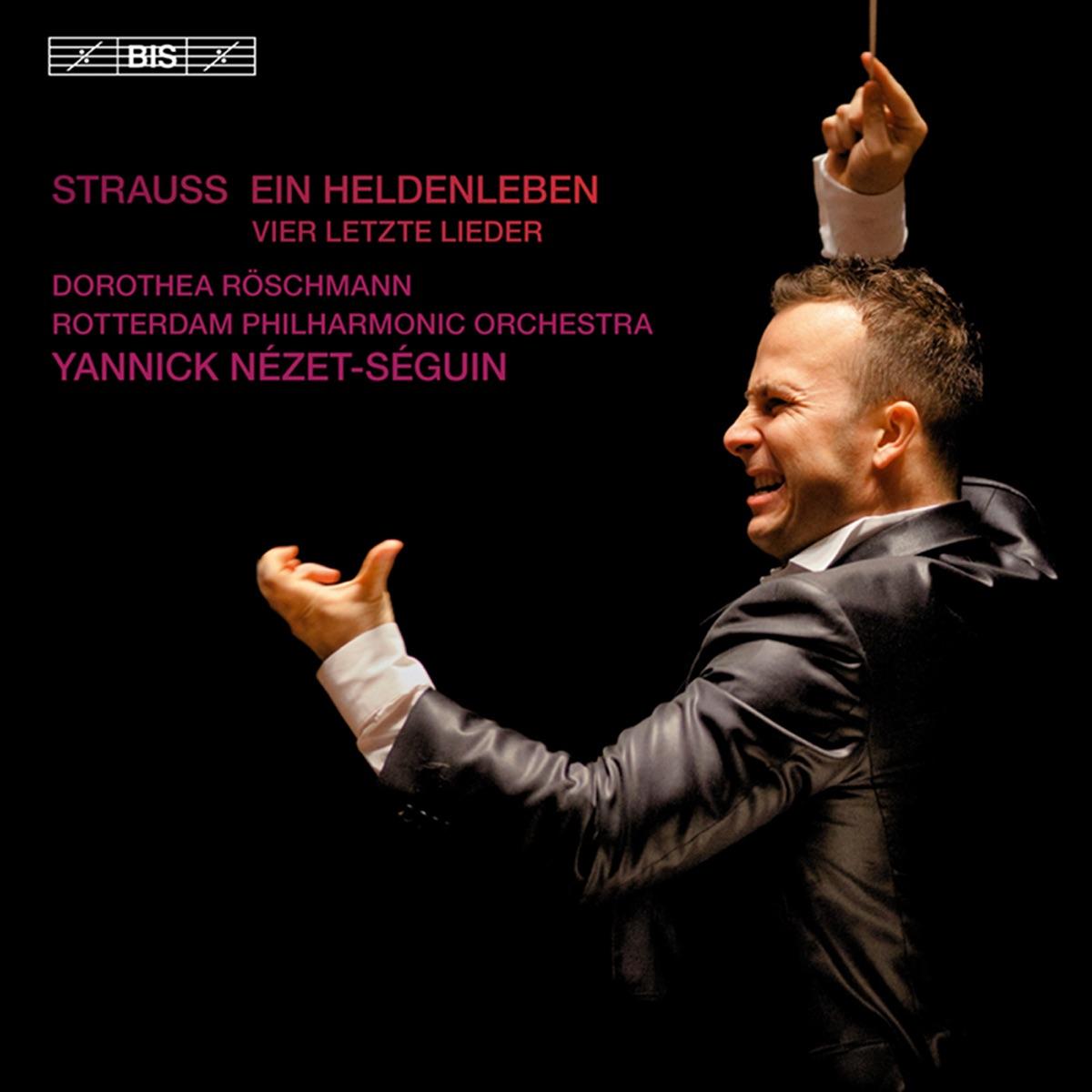 Strauss Ein Heldenleben - 4 letzte Lieder Igor Gruppman Yannick Nézet-Séguin Rotterdam Philharmonic Orchestra  Dorothea Roschmann CD cover