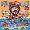 Dilligaf, Kevin Bloody Wilson