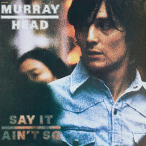 Murray Head - Say It Ain't So