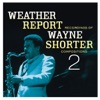 Weather Report Recordings of Wayne Shorter Compositions 2