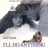 I'll Do Anything (Original Motion Picture Soundtrack), Hans Zimmer