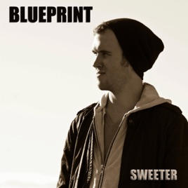 Sweeter single by blueprint on apple music sweeter single blueprint pop 2012 listen on apple music malvernweather Images