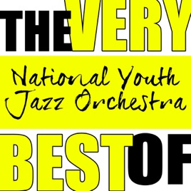 The Very Best of National Youth Jazz Orchestra (Live) by NYJO