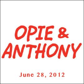 Opie & Anthony, June 28, 2012 audiobook