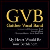 My Heart Would Be Your Bethelehem Performance Tracks - EP, Gaither Vocal Band