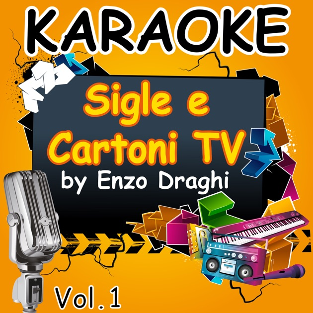 Karaoke sigle e cartoni tv vol di enzo draghi su apple