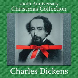 Charles Dickens 200th Anniversary Christmas Collection: 'A Christmas Carol' Narrated by Sam Goodyear & 10 Other Christmas Short Stories audiobook